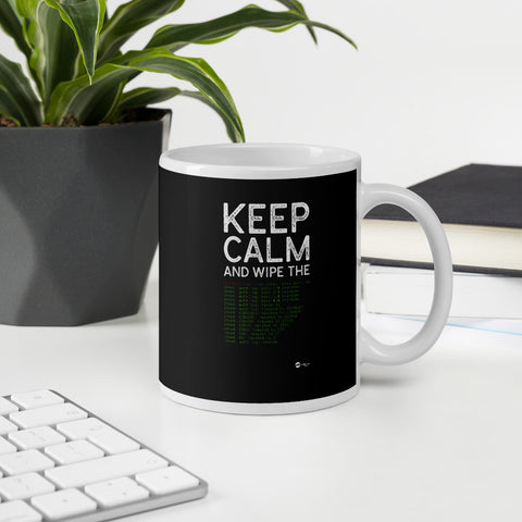 Keep Calm and wipe the logs - Mug
