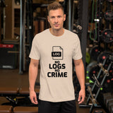No logs no crime - Short-Sleeve Unisex T-Shirt (black text )