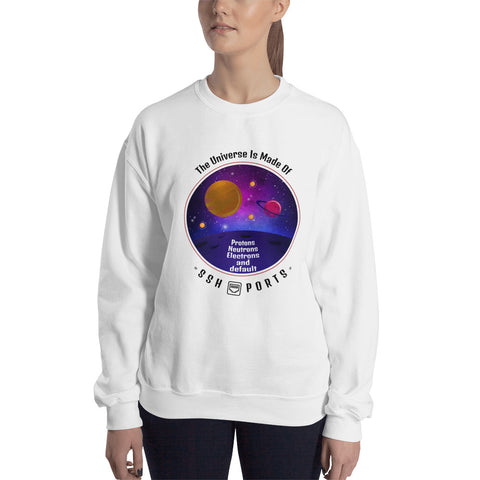 The Universe Is Made Of Default SSH Ports - Unisex Sweatshirt (black text)