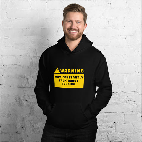 Warning may constantly talk about hacking  - Unisex Hoodie