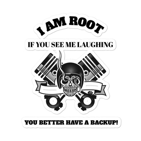 I Am Root If You See Me Laughing You Better Have A Backup - Bubble-free stickers