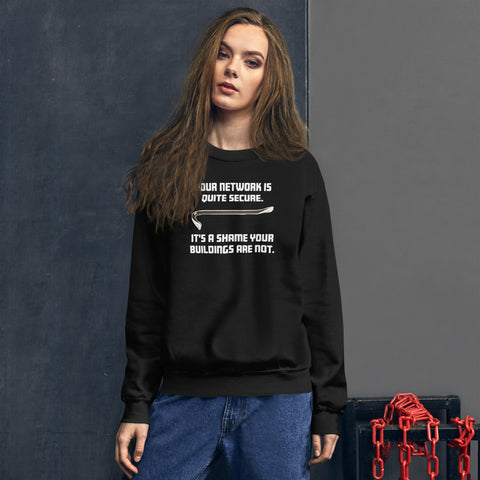 Your network is quite secure - Unisex Sweatshirt (white text)