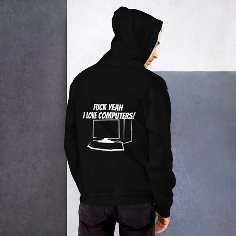 Fuck Yeah I love computers - Unisex Hoodie