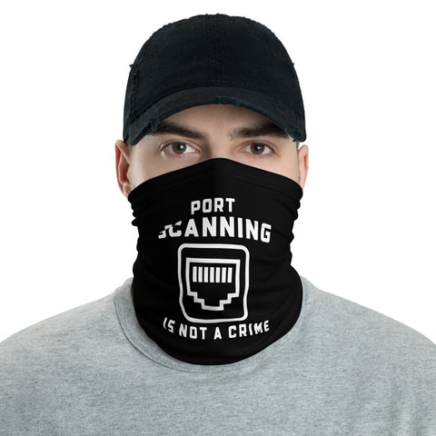 Port scanning is not a crime - Neck Gaiter