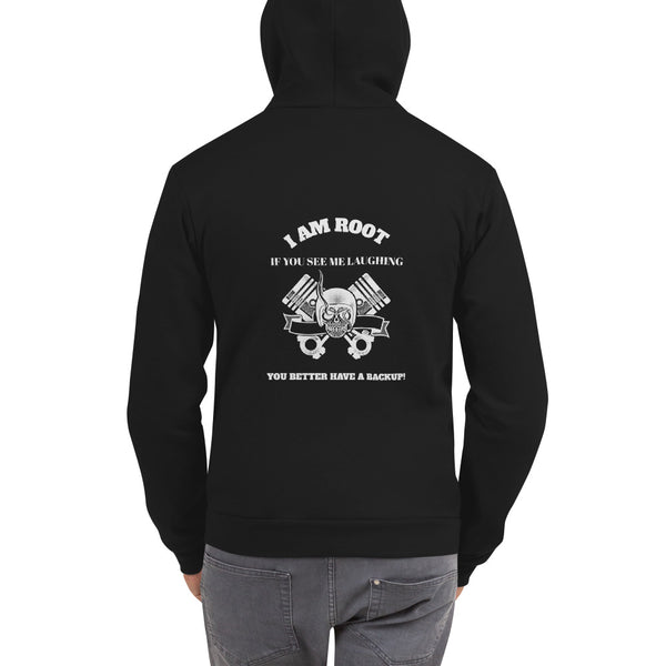 I Am Root If You See Me Laughing You Better Have A Backup - Hoodie sweater (white text)