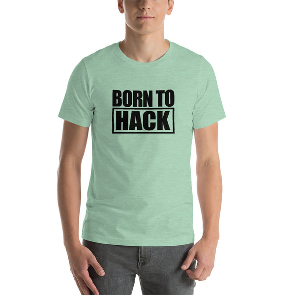 Born to hack - Short-Sleeve Unisex T-Shirt (black text 2)