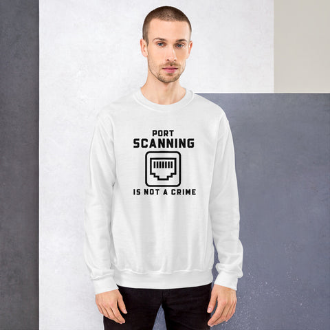 Port Scanning is not a crime - Unisex Sweatshirt (black text)