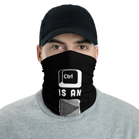Control is an illusion - Neck Gaiter