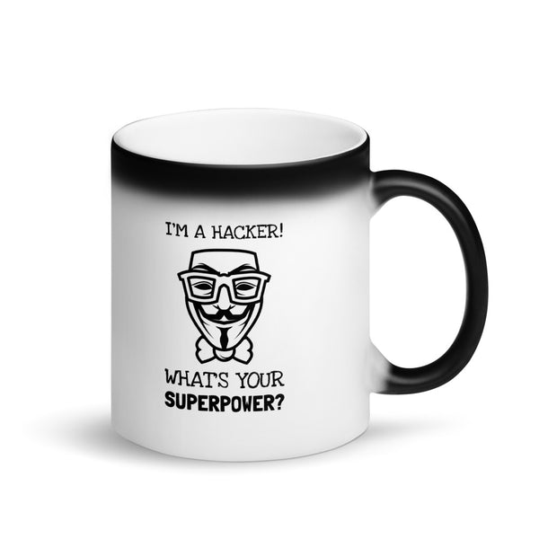 I'm a hacker! What's your superpower? - Matte Black Magic Mug