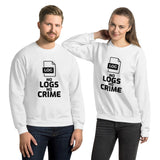 No logs no crime - Unisex Sweatshirt