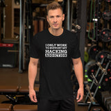 I only work to support my hacking addiction - Short-Sleeve Unisex T-Shirt (white text)