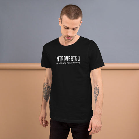 Introverted but willing to discuss hacking - Short-Sleeve Unisex T-Shirt (white text)