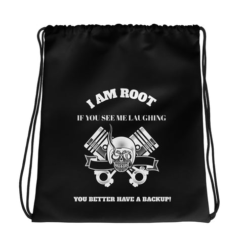 I Am Root If You See Me Laughing You Better Have A Backup - Drawstring bag (black text)