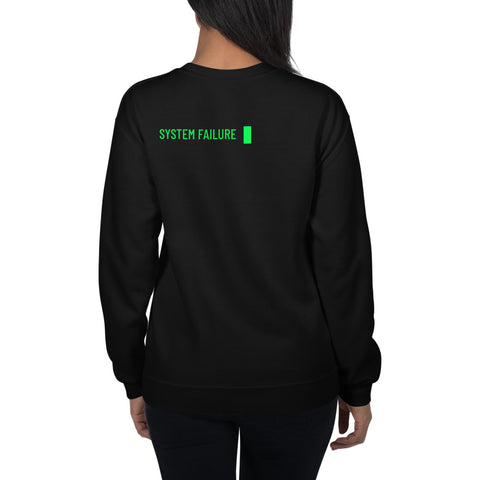System failure - Unisex Sweatshirt