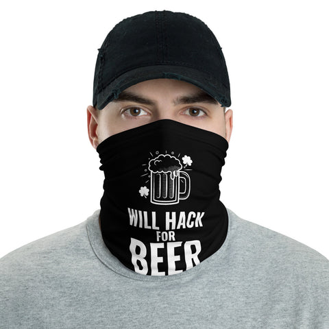 Will Hack for Beer - Neck Gaiter