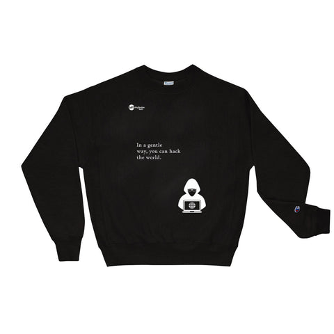 You can hack the world - Champion Sweatshirt (white text)