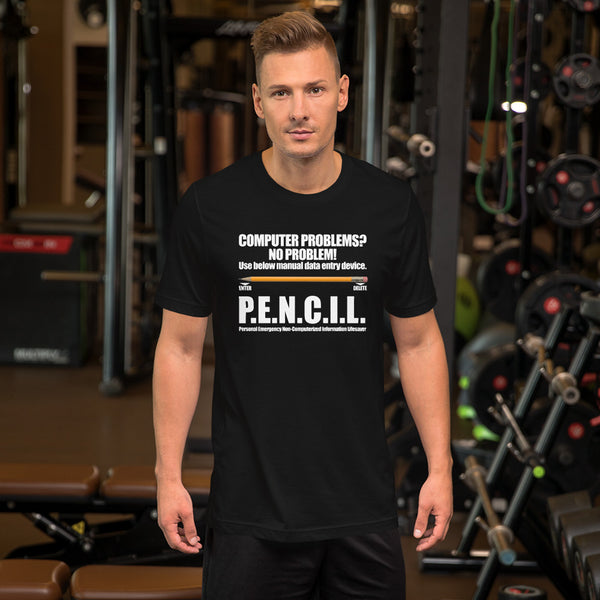 P.E.N.C.I.L. - Short-Sleeve Unisex T-Shirt (white text)
