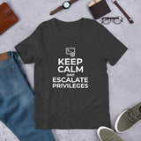 Keep calm and escalate privileges - Short-Sleeve Unisex T-Shirt (white text)