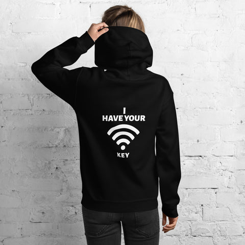 I have your wifi password - Unisex Hoodie