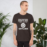 Pentesters don't die they just go offline - Short-Sleeve Unisex T-Shirt