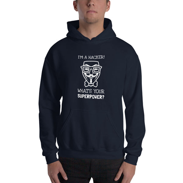 I'm a hacker! What's your superpower? - Hooded Sweatshirt (white text)