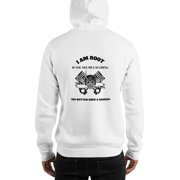 I Am Root If You See Me Laughing You Better Have A Backup - Unisex Hoodie (black text)