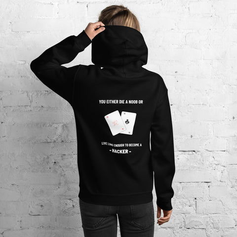 You either die a noob or live long enough to become a hacker - Unisex Hoodie (white text)