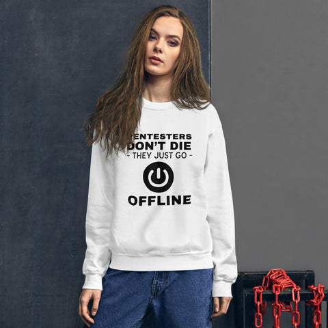 Pentesters don't die they just go offline - Unisex Sweatshirt (black text)