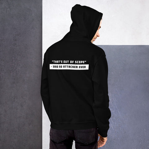 """That's out of scope""- said no attacker ever - Unisex Hoodie"