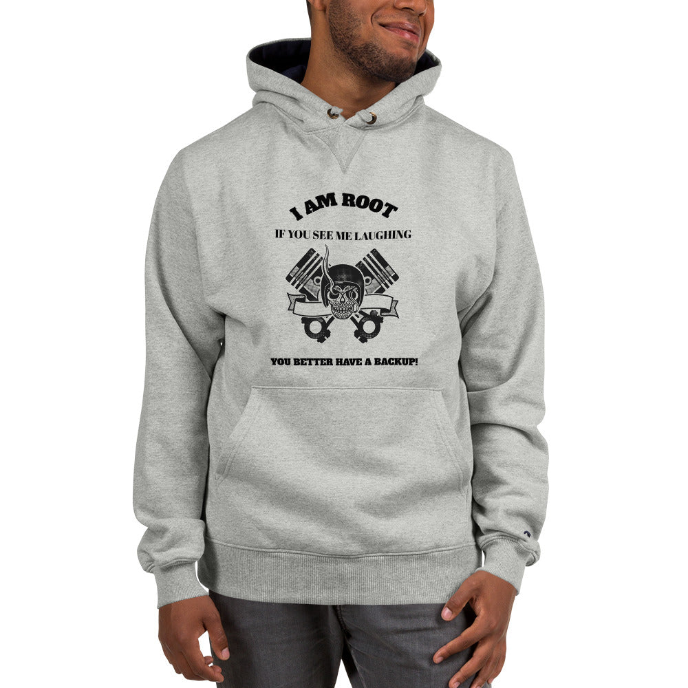 I Am Root If You See Me Laughing You Better Have A Backup - Champion Hoodie (black text)