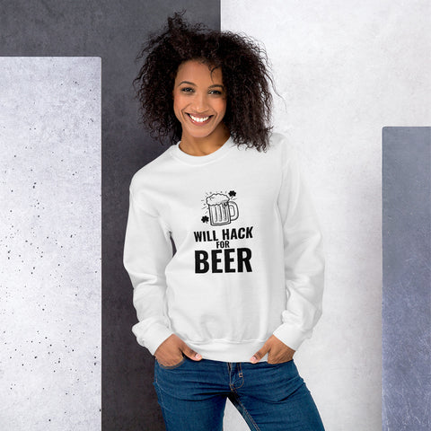 Will hack for beer - Unisex Sweatshirt (black text)