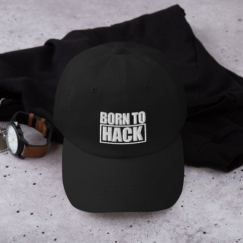 Born to hack - Dad hat (white text)