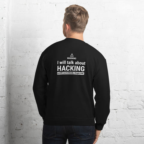 I will talk about HACKING - Unisex Sweatshirt (white text)