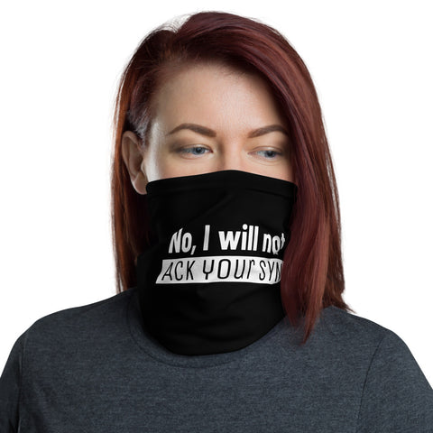 No, I will not ACK your SYN -Neck Gaiter