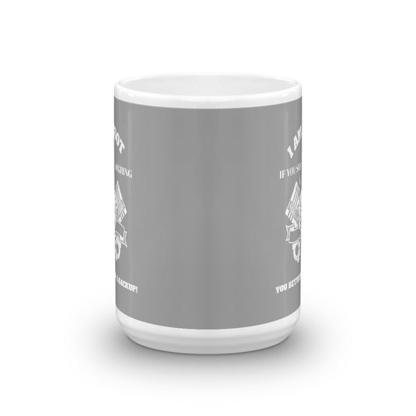 I Am Root If You See Me Laughing You Better Have A Backup - Mug (grey)