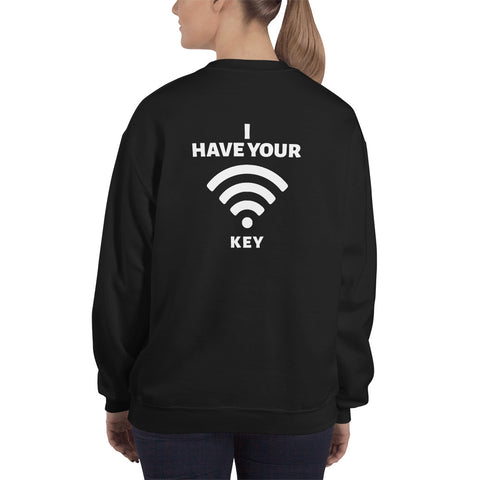 I have your wifi password - Unisex Sweatshirt