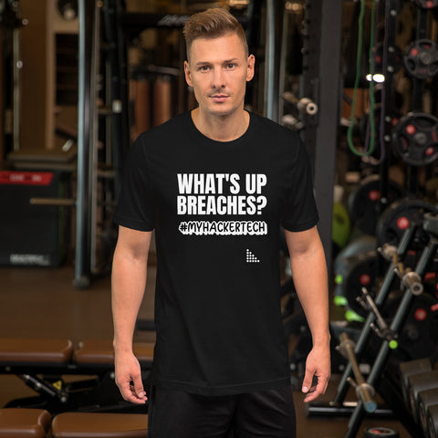 What's up breaches?  - Short-Sleeve Unisex T-Shirt