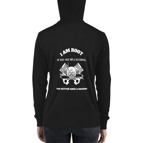 I Am Root If You See Me Laughing You Better Have A Backup - Unisex zip hoodie