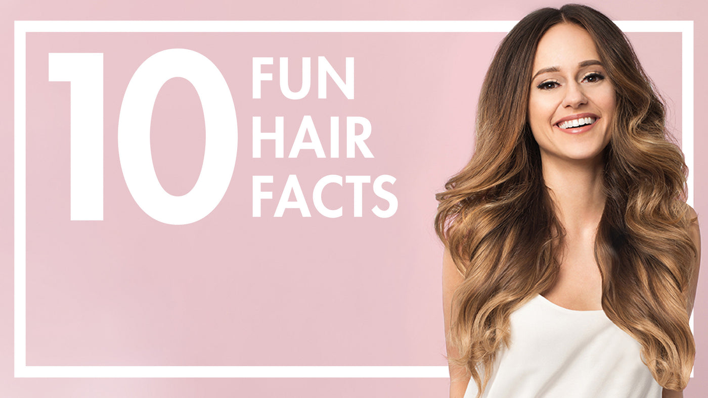 10 Fun Facts You May Not Know About Hair – Luxy Hair