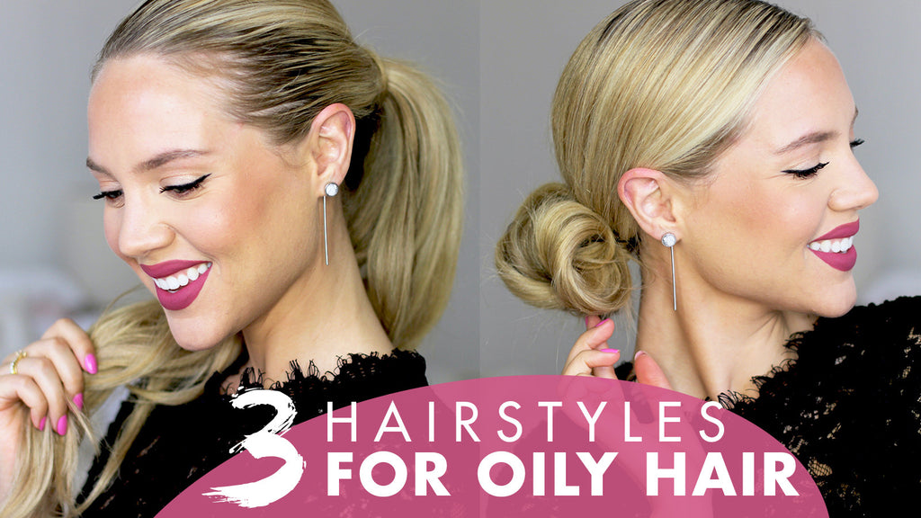 Hairstyles For Greasy Oily Hair 3 Styles That Hide Oily Roots