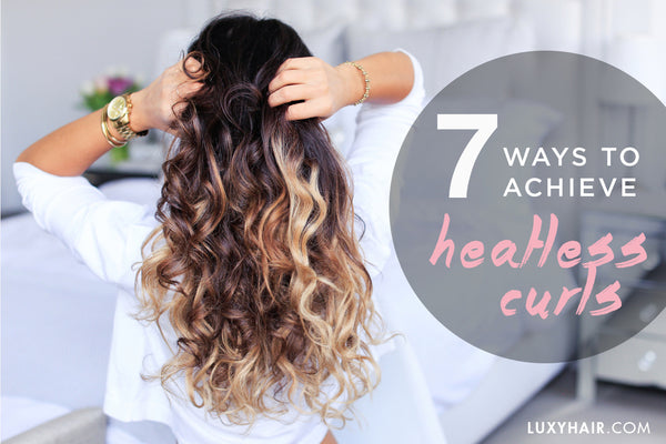 7 Ways To Get Heatless Curls Luxy Hair