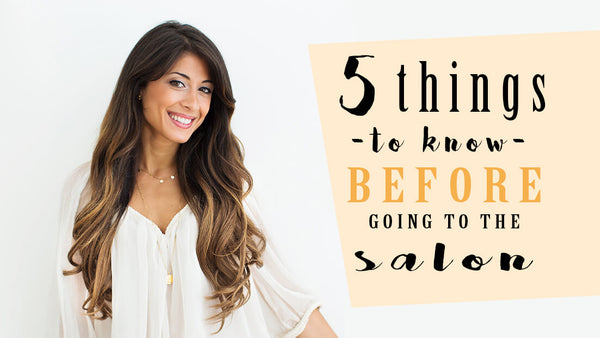 5 Things to Know Before Going to the Hair Salon – Luxy Hair