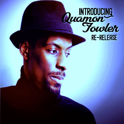 Introducing Quamon Fowler Re-Release (Digital Album)