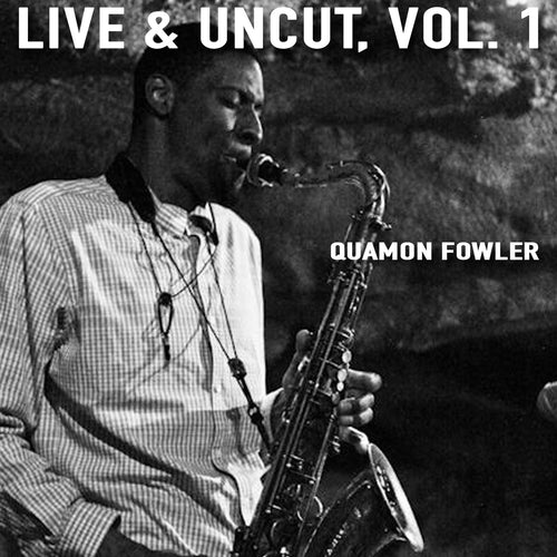 Live & Uncut, Vol. 1 (Digital Audio)