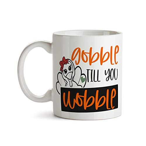 Gobble Till You Wobble Thanksgiving 11oz Coffee Mug - Tea Mug