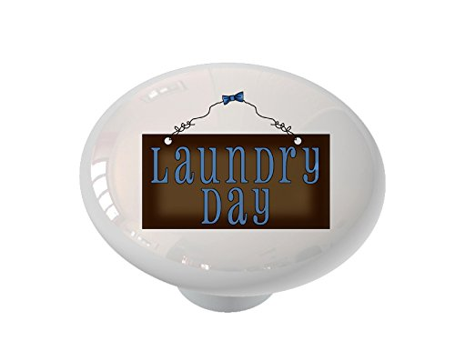 Laundry Day Sign Ceramic Drawer Knob