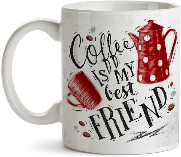 Coffee Is My Best Friend 11oz Coffee Mug - Tea Mug