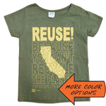REUSE! Because You Can't Recycle The Planet. California Scoop Neck Tee