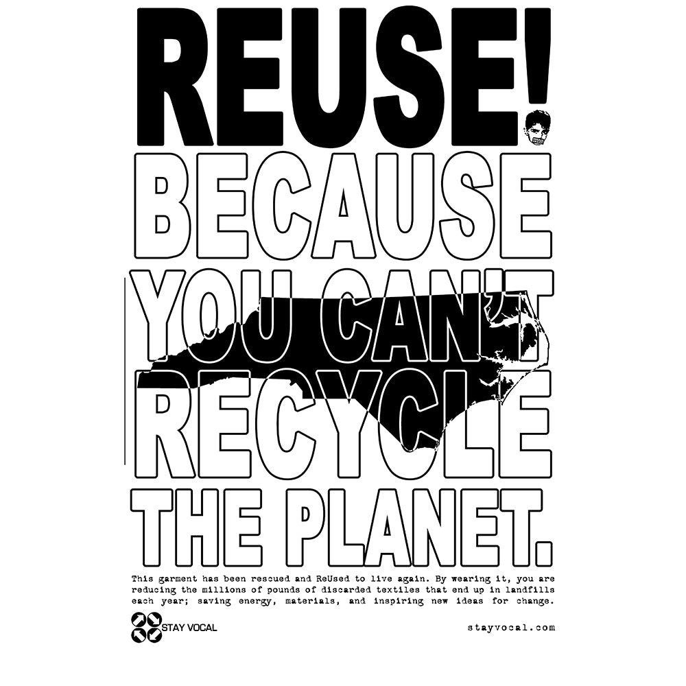 REUSE! Because You Can't Recycle The Planet. North Carolina
