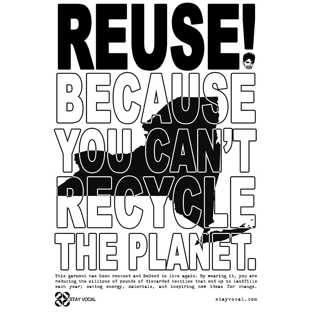 REUSE! Because You Can't Recycle The Planet. New York
